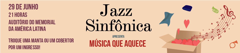 Concerto beneficente da Jazz Sinfônica será acompanhado de festival musical e gastronômico
